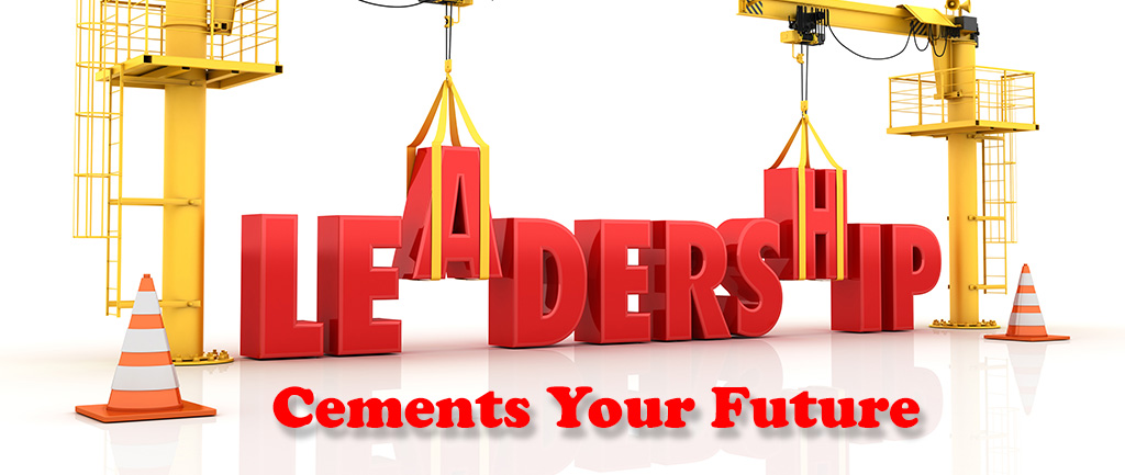 Leadership Cements Your Future