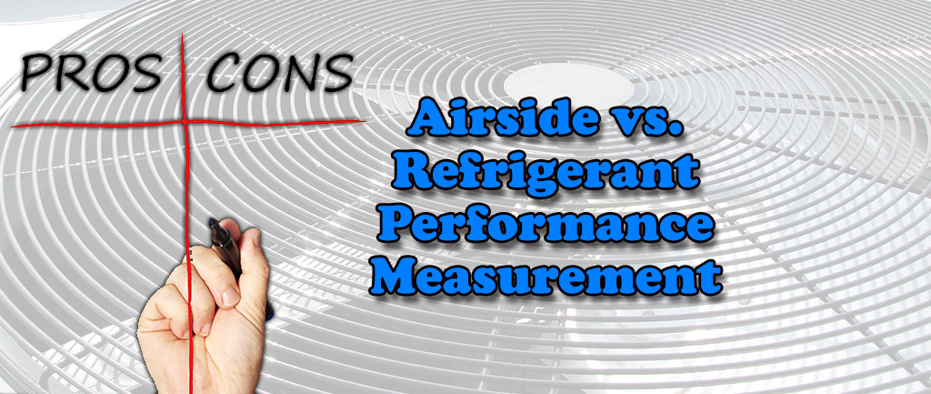 Airside vs. Refrigerant Performance Measurement