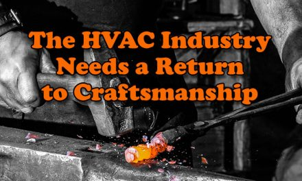 The HVAC Industry Needs A Return to Craftsmanship