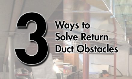 Three Ways to Solve HVAC Return Duct Obstacles