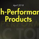 April 2018 High Performance Products