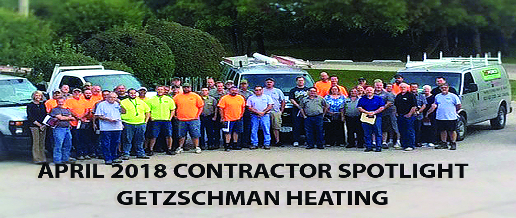 April 2018 Contractor Spotlight: Getzschman Heating