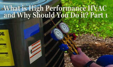 The ABCs of High Performance HVAC Contracting: What Is High Performance HVAC and Why Do it? Part 1