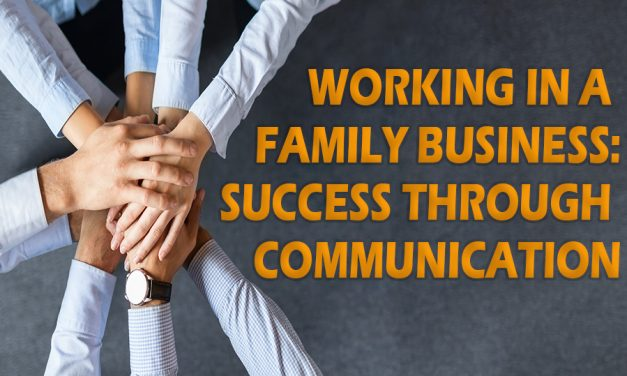 Working in a Family Business: Success through Communication
