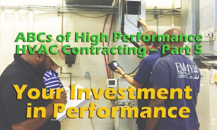 The ABCs of High-Performance HVAC Contracting – Part 5: Your Investment in Performance