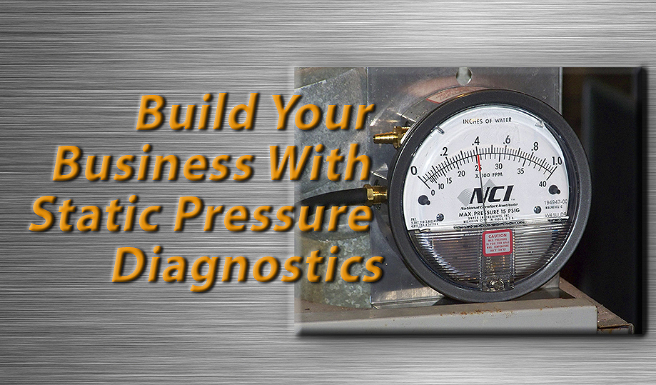 Build Your Business with  Static Pressure Diagnostics