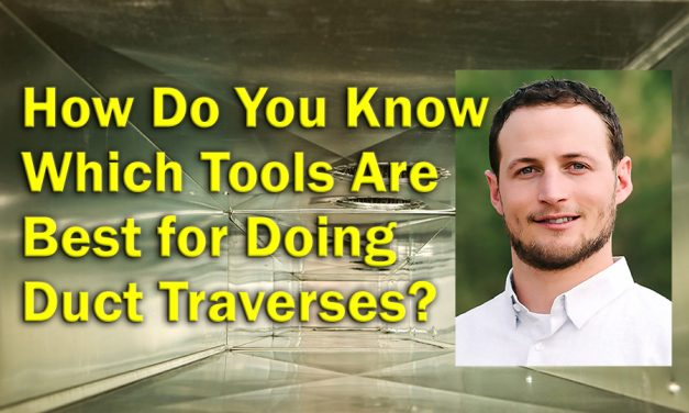 Duct Traverse: The Right Tool for the Right Job