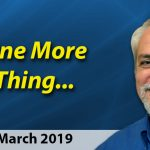 March 2019 One More Thing . . .