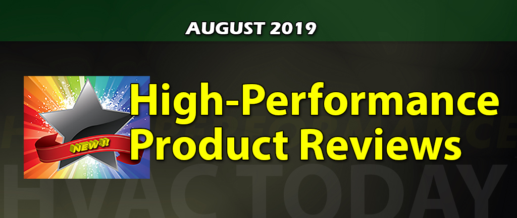 August 2019 High-Performance HVAC Product Reviews