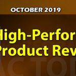 October 2019 High-Performance Product Reviews
