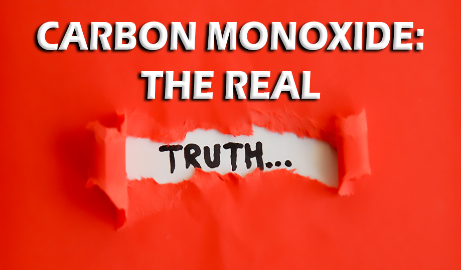 Carbon Monoxide: The Real Truth!