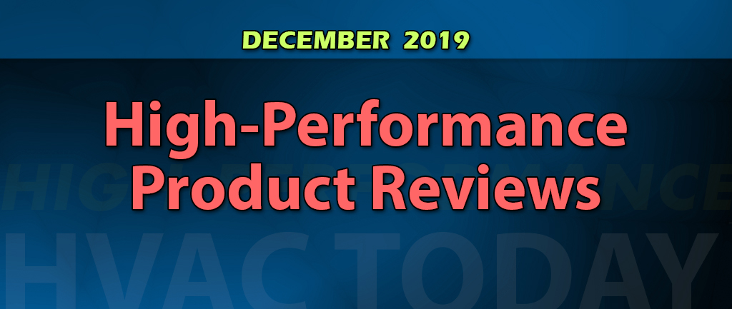 December 2019 High-Performance HVAC Product Reviews