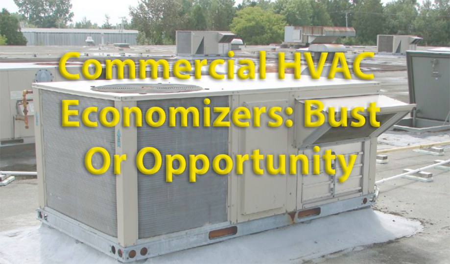 Commercial Economizer Performance:  Bust or Opportunity?