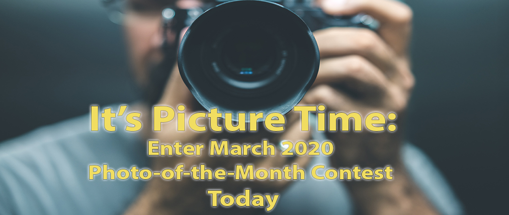 It's Picture TIME!!! enter your photos for a chance to win the March 2020 Contest