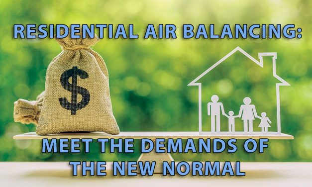 Residential Air Balancing: Meet the Demands of the New Normal