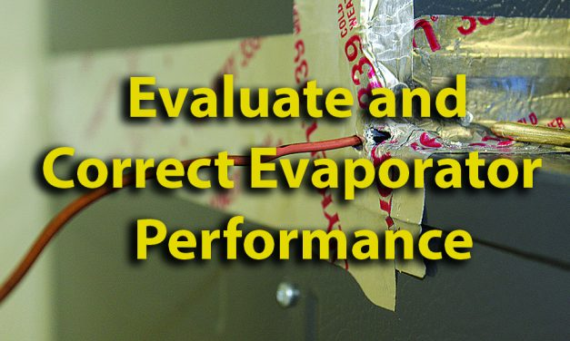 Evaluating and Correcting  Evaporator Performance