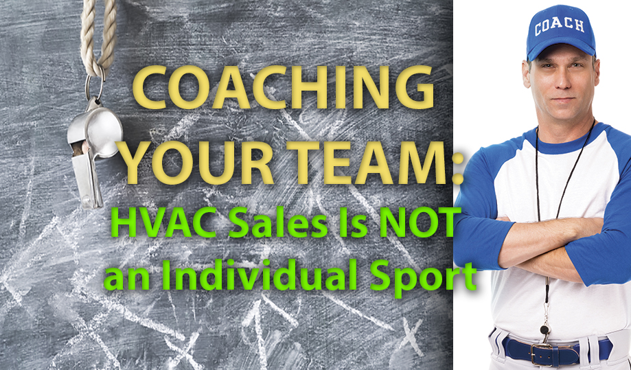 Coaching Your Team: HVAC Sales Is NOT an Individual Sport