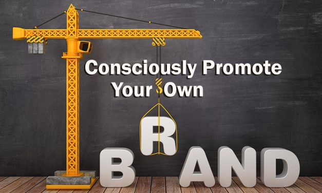 Consciously promote your own brand