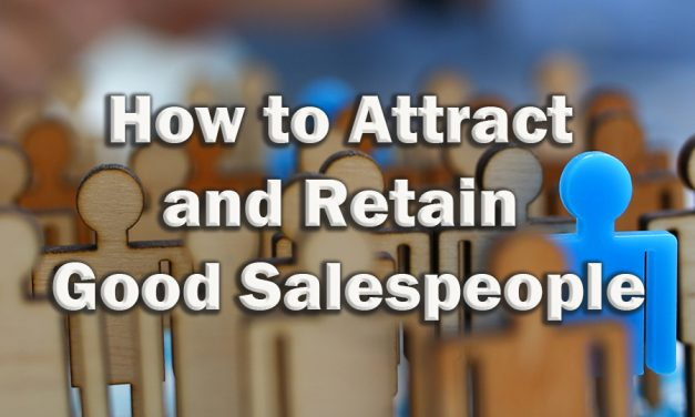 How to Attract and Retain Good Salespeople
