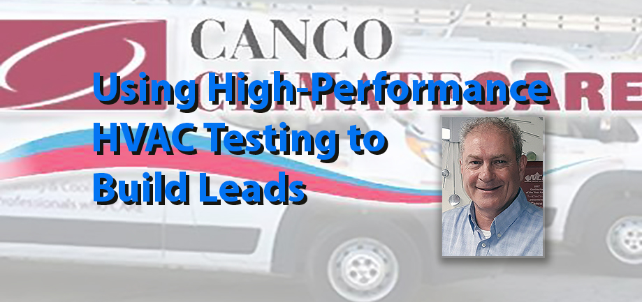 Using High-Performance HVAC<br> Testing to Build Leads