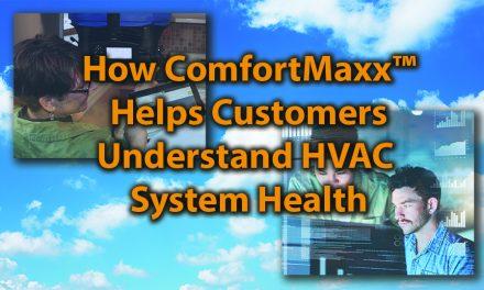 How ComfortMaxx™ Helps Customers Understand HVAC System Health
