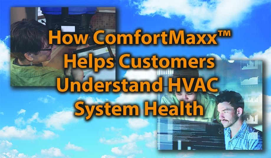How ComfortMaxx Helps Customers Understand HVAC System Health