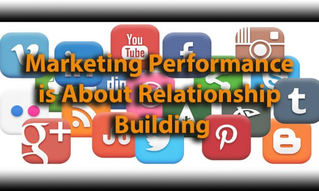 Marketing Performance is About <br> Relationship Building