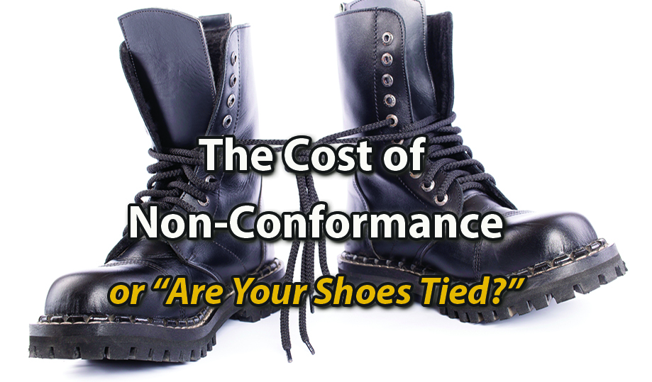 """The Cost of Non-Conformance or """"Are Your Shoes Tied?"""""""