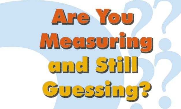 Are You Measuring and Still Guessing?
